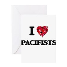 I Love Pacifists Greeting Cards