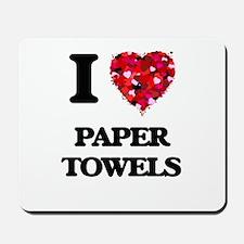I Love Paper Towels Mousepad