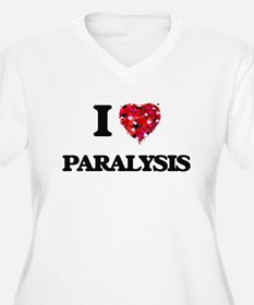 I Love Paralysis Plus Size T-Shirt