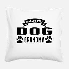 Worlds Best Dog Grandma Square Canvas Pillow