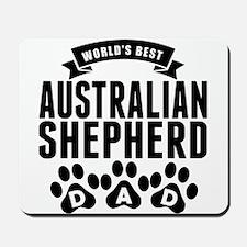 Worlds Best Australian Shepherd Dad Mousepad