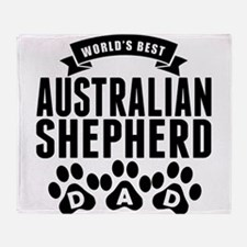 Worlds Best Australian Shepherd Dad Throw Blanket