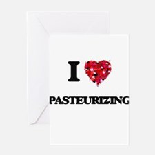 I Love Pasteurizing Greeting Cards