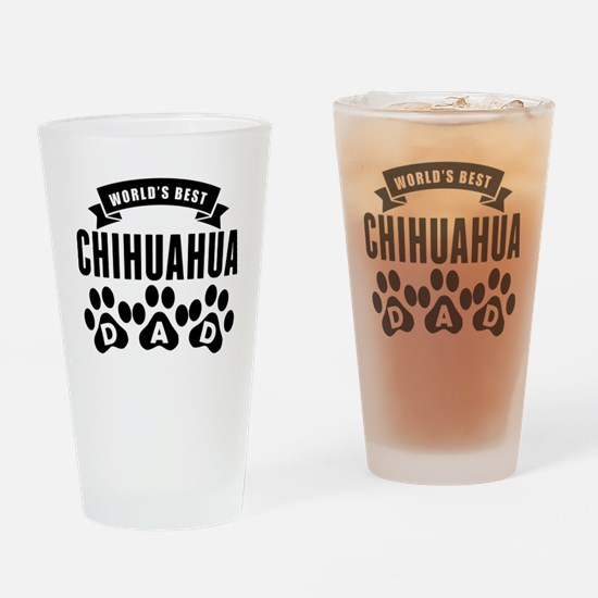 Worlds Best Chihuahua Dad Drinking Glass