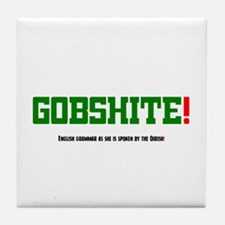 GOBSHITE - ENGlISH GRAMMAR AS SHE IS Tile Coaster
