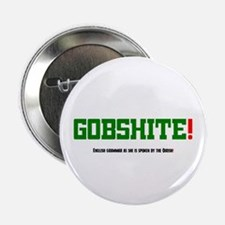 "GOBSHITE - ENGlISH GRAMMAR AS SHE IS 2.25"" Button"