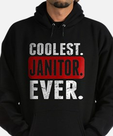Coolest. Janitor. Ever. Hoodie