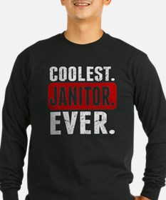 Coolest. Janitor. Ever. Long Sleeve T-Shirt