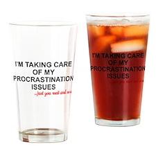 I'M TAKING CARE OF MY PROCRASTINATI Drinking Glass