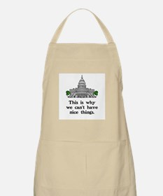 THIS IS WHY WE CAN'T HAVE NICE THINGS Apron