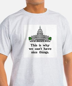 THIS IS WHY WE CAN'T HAVE NICE THING T-Shirt