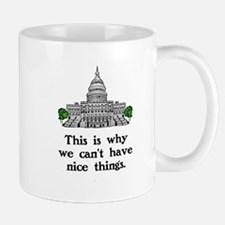 THIS IS WHY WE CAN'T HAVE NICE THINGS Small Small Mug