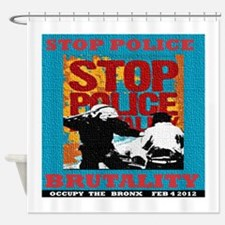 Stop_Police_Brutality_Occupy_the_Br Shower Curtain