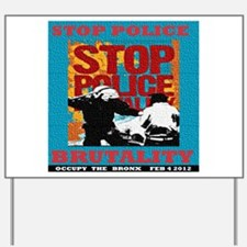 Stop_Police_Brutality_Occupy_the_Bronx Yard Sign
