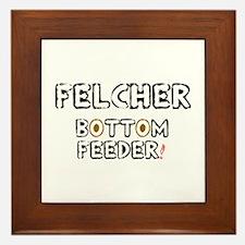 FELCHER - BOTTOM FEEDER! Framed Tile