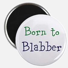 Born to Blabber Magnets