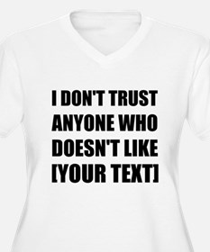 Do Not Trust Personalize It! Plus Size T-Shirt