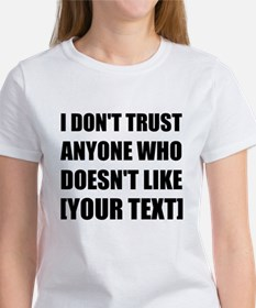 Do Not Trust Personalize It! T-Shirt
