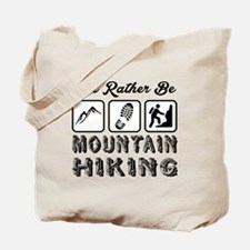 I'd Rather Be Mountain Hiking Tote Bag
