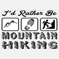 I'd Rather Be Mountain Hiking