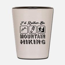 I'd Rather Be Mountain Hiking Shot Glass
