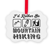 I'd Rather Be Mountain Hiking Ornament