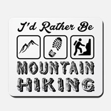 I'd Rather Be Mountain Hiking Mousepad