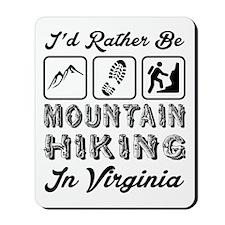 Id Rather Be Mountain Hiking Virginia Mousepad