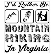 Id Rather Be Mountain Hiking Virginia Poster