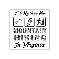 "Id Rather Be Mountain Hikin Square Sticker 3"" x 3"""