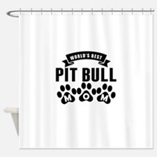 Worlds Best Pit Bull Mom Shower Curtain