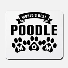 Worlds Best Poodle Mom Mousepad