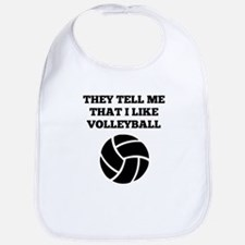 They Tell Me That I Like Volleyball Bib