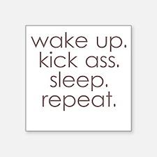 wake up kick ass sleep repeat Sticker