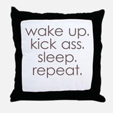 wake up kick ass sleep repeat Throw Pillow