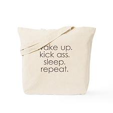 wake up kick ass sleep repeat Tote Bag
