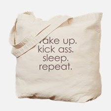 wake up kick ass sleep repeat Tote Bag
