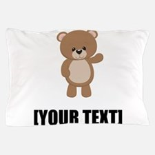 Teddy Bear Waving Personalize It! Pillow Case