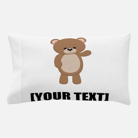 Teddy Bear Waving Personalize It! Pillow Case