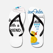 Save Water Shower with a Friend Flip Flops