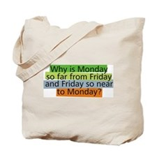 Why Monday ? Tote Bag
