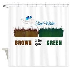Brown is the New Green Shower Curtain