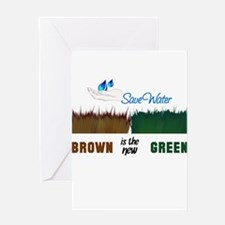 Brown is the New Green Greeting Cards