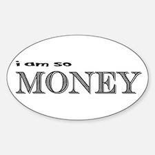 i am so money Decal