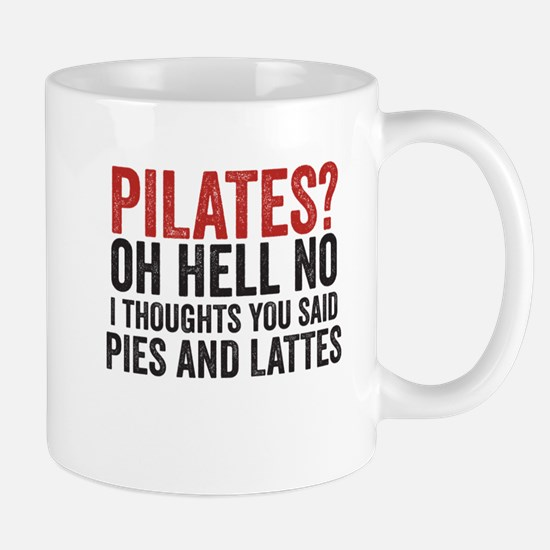 PILATES? I THOUGHT YOU SAID PIES AND LATTES Mugs