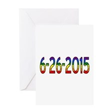 Gay Marriage Legal Date - 6-26-2015 Greeting Cards