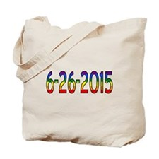 Gay Marriage Legal Date - 6-26-2015 Tote Bag