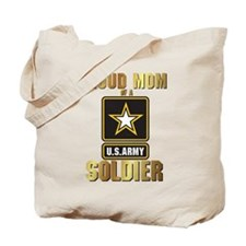 Proud Mom of a US ARMY soldier Tote Bag