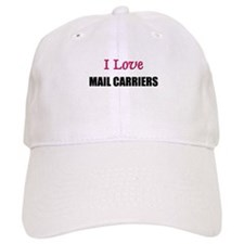 I Love MAIL CARRIERS Baseball Cap