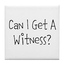 Can I Get A Witness Tile Coaster